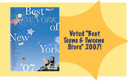 Voted Best Teens & Tweens Store of 2007!
